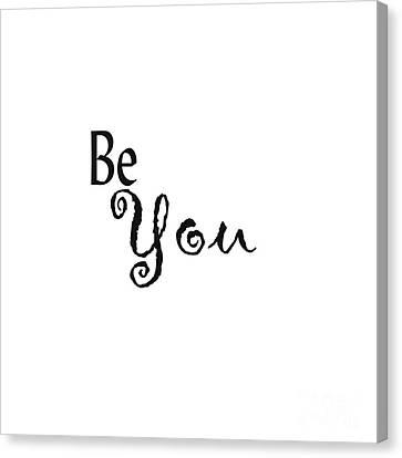 Be You Canvas Print by Kerri Mortenson