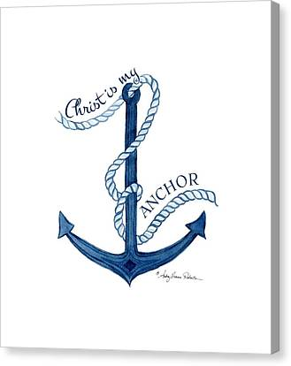 Beach House Nautical Ship Christ Is My Anchor Canvas Print by Audrey Jeanne Roberts