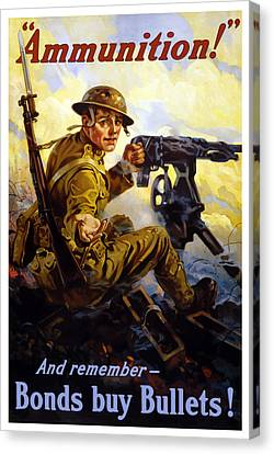 Ammunition  - Bonds Buy Bullets Canvas Print by War Is Hell Store
