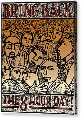 Bring Back The Eight Hour Day Canvas Print by Ricardo Levins Morales
