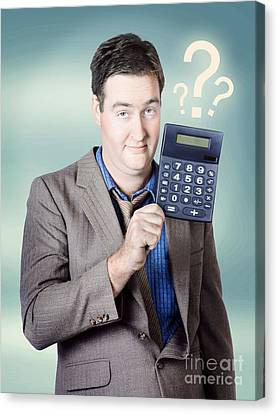 Business Man Holding Calculator. Money Question Canvas Print by Jorgo Photography - Wall Art Gallery