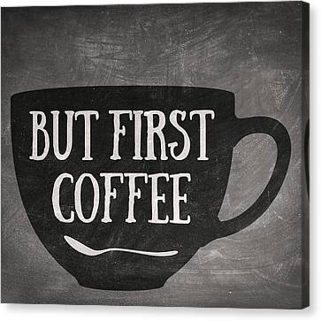 But First Coffee Canvas Print by Taylan Soyturk