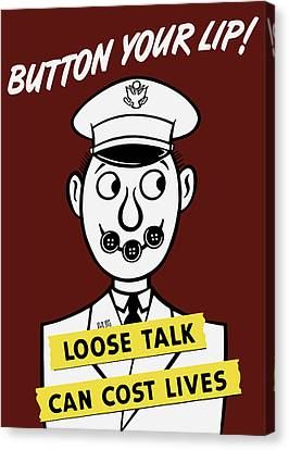 Button Your Lip - Loose Talk Can Cost Lives Canvas Print by War Is Hell Store