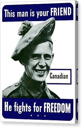 Canadian This Man Is Your Friend Canvas Print by War Is Hell Store