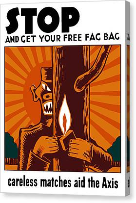 Careless Matches Aid The Axis Canvas Print by War Is Hell Store