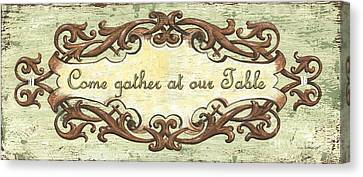 Come Gather At Our Table Canvas Print by Debbie DeWitt