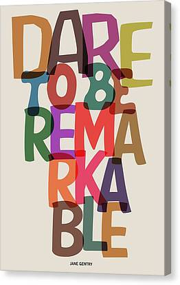 Dare To Be Jane Gentry Motivating Quotes Poster Canvas Print by Lab No 4