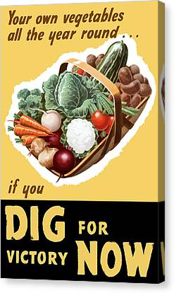 Dig For Victory Now Canvas Print by War Is Hell Store