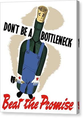 Don't Be A Bottleneck - Beat The Promise Canvas Print by War Is Hell Store
