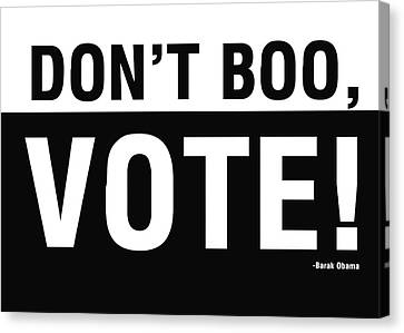 Don't Boo Vote- Art By Linda Woods Canvas Print by Linda Woods