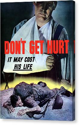 Don't Get Hurt It May Cost His Life Canvas Print by War Is Hell Store