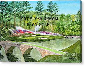 Eat Sleep Dream Play Golf - Augusta National 12th Hole Canvas Print by Bill Holkham
