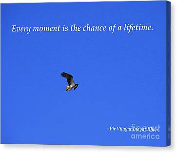 Every Moment Is The Chance Of A Lifetime Canvas Print by Agnieszka Ledwon