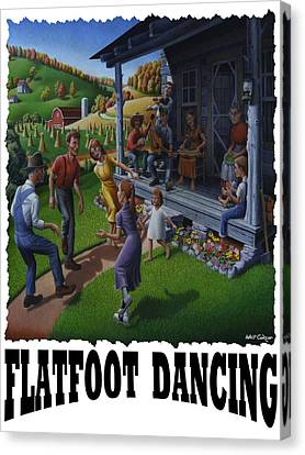 Flatfoot Dancing - Mountain Dancing - Flatfoot Dancing Canvas Print by Walt Curlee