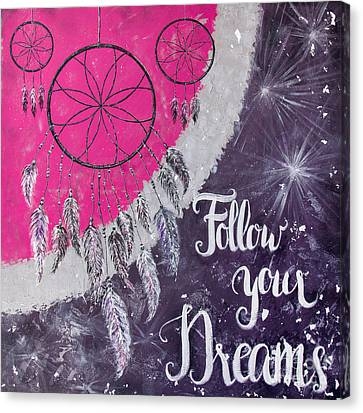 Follow Your Dreams Canvas Print by Home Art