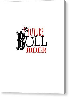 Future Bull Rider Canvas Print by Chastity Hoff