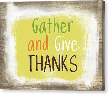 Gather And Give Thanks- Art By Linda Woods Canvas Print by Linda Woods