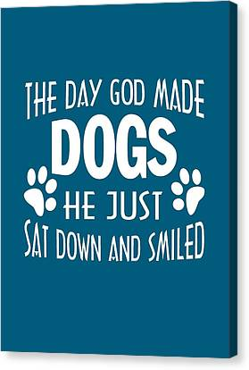 God Made Dogs Canvas Print by Sophia