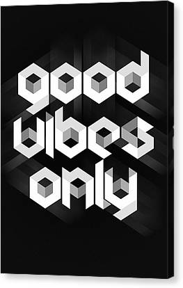 Good Vibes Only Quote Canvas Print by Taylan Apukovska