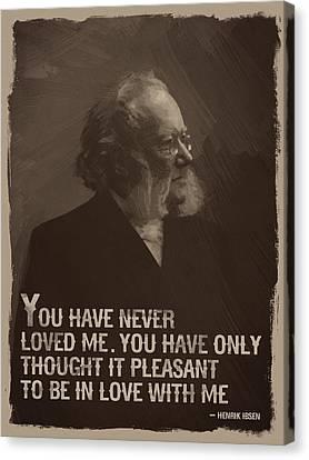 Henrik Ibsen Quote Canvas Print by Afterdarkness