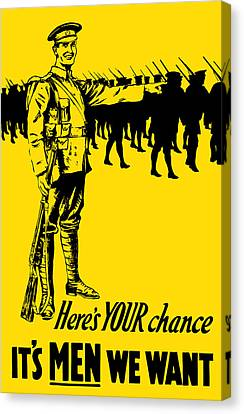 Here's Your Chance - It's Men We Want Canvas Print by War Is Hell Store