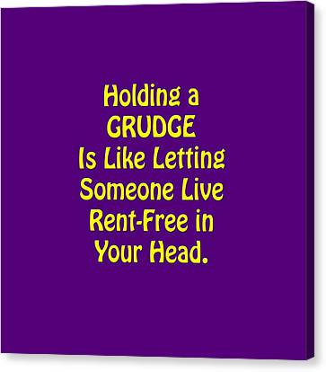 Holding A Grudge Is Like 5438.02 Canvas Print by M K  Miller