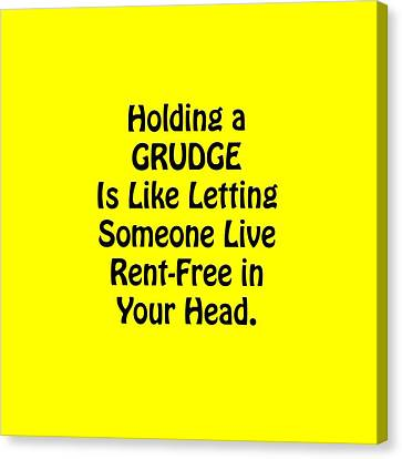 Holding A Grudge Is Like 5439.02 Canvas Print by M K  Miller