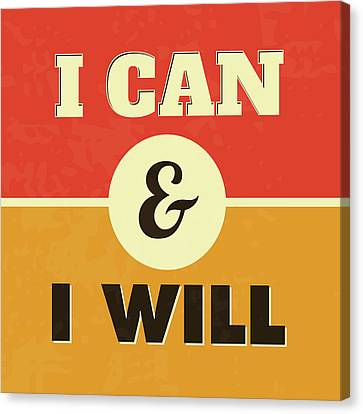 I Can And I Will Canvas Print by Naxart Studio