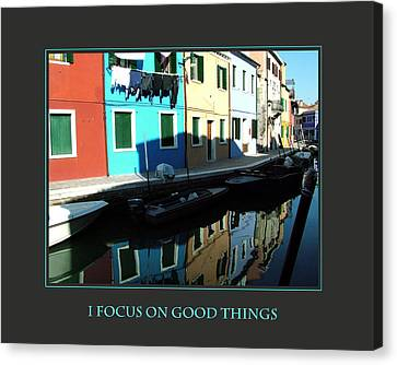 I Focus On Good Things  Canvas Print by Donna Corless