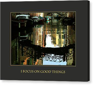 I Focus On Good Things Venice Canvas Print by Donna Corless