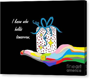 I Know Who Holds Tomorrow Canvas Print by Eloise Schneider