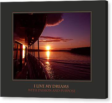 I Live My Dreams With Passion And Purpose Canvas Print by Donna Corless