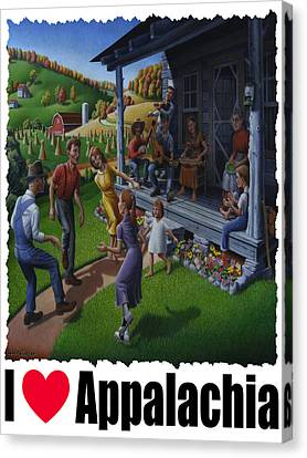 I Love Appalachia - Porch Music - Mountain Music - Appalachian Dancing Canvas Print by Walt Curlee