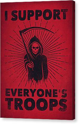 I Support Everyone's Troops Political Statement Grim Reaper  Canvas Print by Philipp Rietz