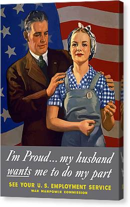 I'm Proud... My Husband Wants Me To Do My Part Canvas Print by War Is Hell Store