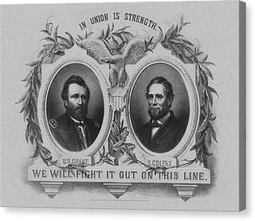 In Union Is Strength - Ulysses S. Grant And Schuyler Colfax Canvas Print by War Is Hell Store