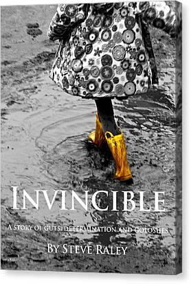 Invincible - A Story Of Guts - Determination - And Goloshes Canvas Print by Steve Raley