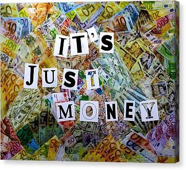 It's Just Money II Canvas Print by John  Nolan