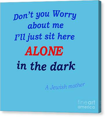 Jewish Mother Quote Canvas Print by Ilan Rosen