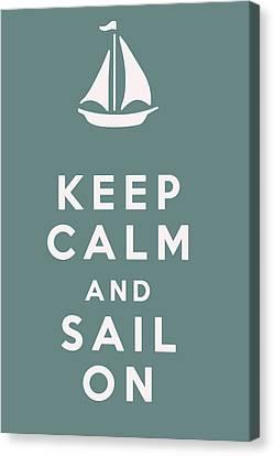 Keep Calm And Sail On Canvas Print by Georgia Fowler