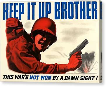 Keep It Up Brother Canvas Print by War Is Hell Store
