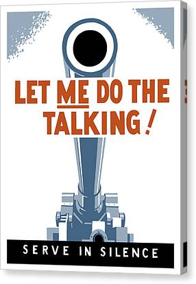 Let Me Do The Talking Canvas Print by War Is Hell Store