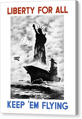 Liberty For All -- Keep 'em Flying  Canvas Print by War Is Hell Store