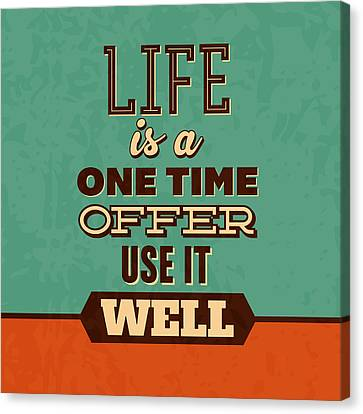 Life Is A One Time Offer Canvas Print by Naxart Studio