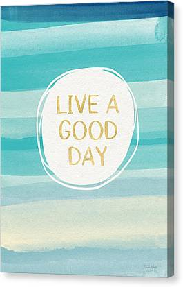 Live A Good Day- Art By Linda Woods Canvas Print by Linda Woods