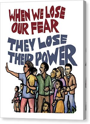 Lose Our Fear Canvas Print by Ricardo Levins Morales
