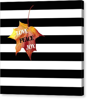 Love Peace Joy Autumn Message  On Black And White Stripes Canvas Print by Georgeta Blanaru