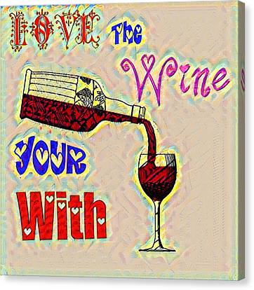 Love The Wine Your With - Watercolor Canvas Print by Bill Cannon