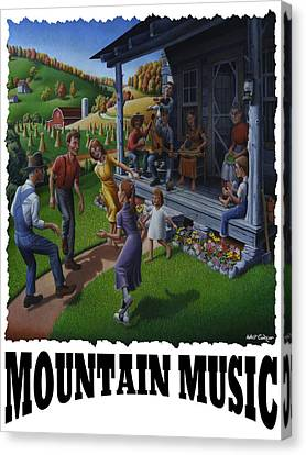 Mountain Music - Porch Music Canvas Print by Walt Curlee