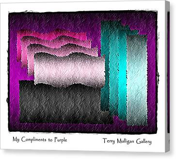 Canvas Print featuring the digital art My Compliments To Purple by Terry Mulligan